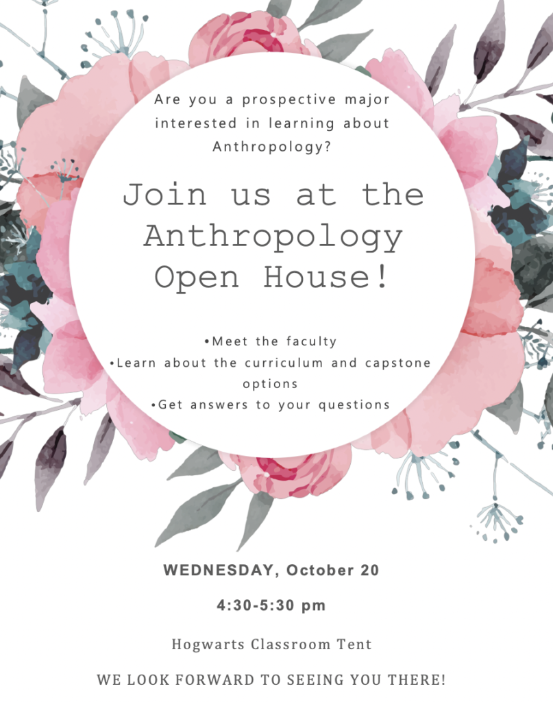 Anthropology Open House Flyer Wed 10/20 at 4:30pm under Hogwart's Tent